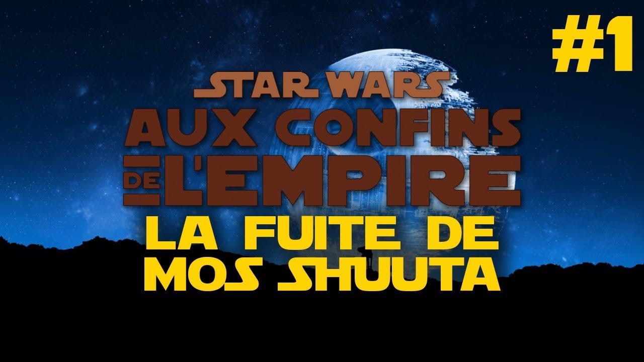 Jeu de Rôle : Stars Wars La fuite de mos Shuuta #1