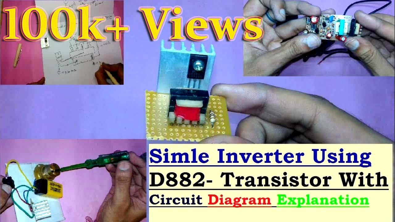simple inverter using d882 transistor with circuit diagram explanation by creative inventor [ 1280 x 720 Pixel ]