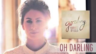 Gossling - Oh Darling [Audio]