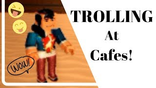Trolling at cafe's! || Roblox cafe pranks || *Funny*
