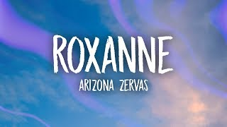 Arizona Zervas - Roxanne (Lyrics)