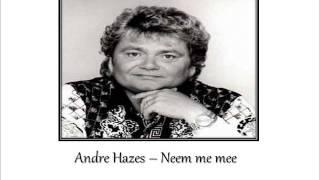 André Hazes - neem me mee