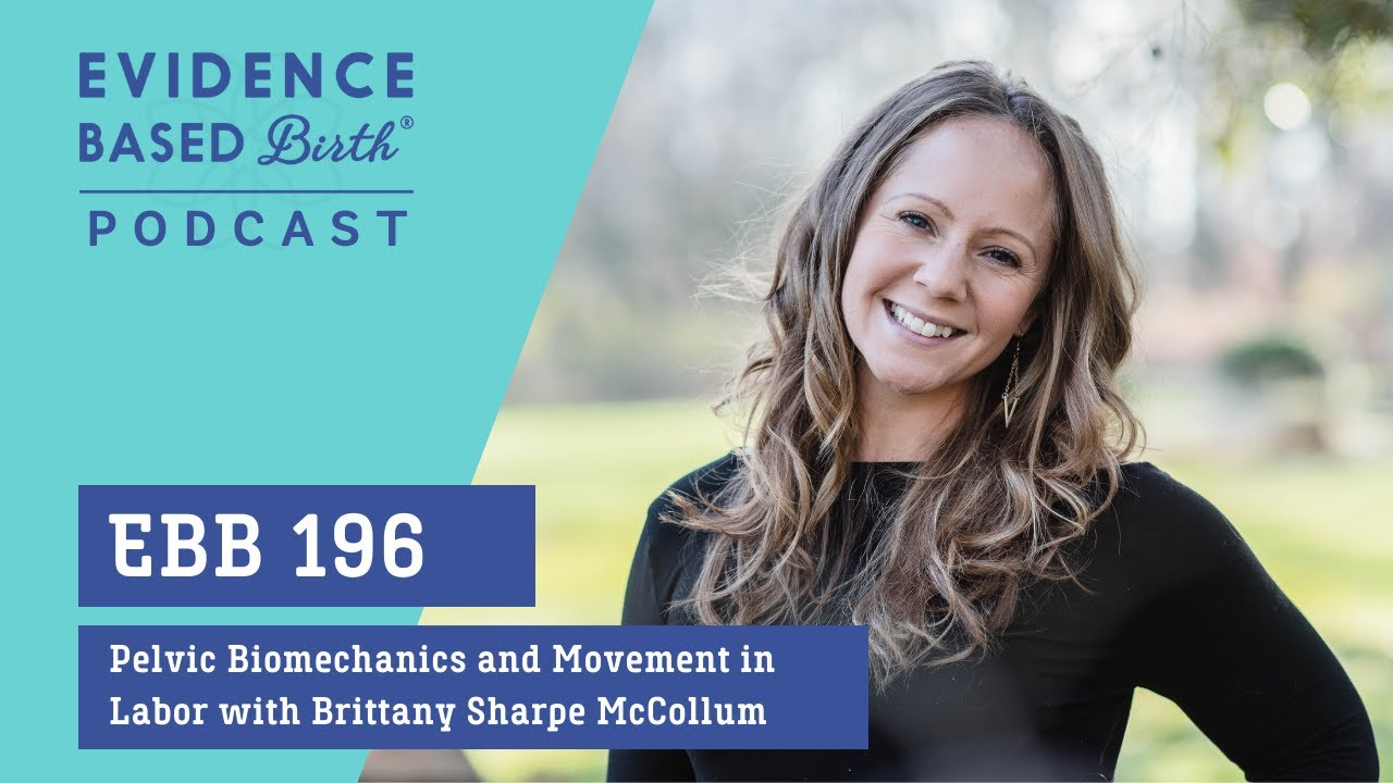 Pelvic biomechanics and fetal positioning during labor with Brittany Sharpe McCullom
