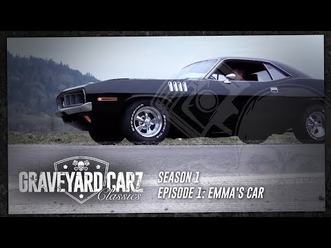 Ep.1 - Emma's Car | Graveyard Carz: Season 1