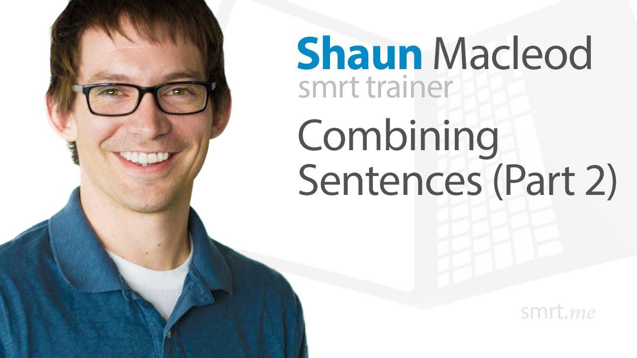 Combining Sentences (Part 2)