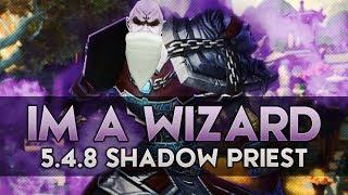 IM A WIZARD (5.4.8 Shadow Priest PvP)