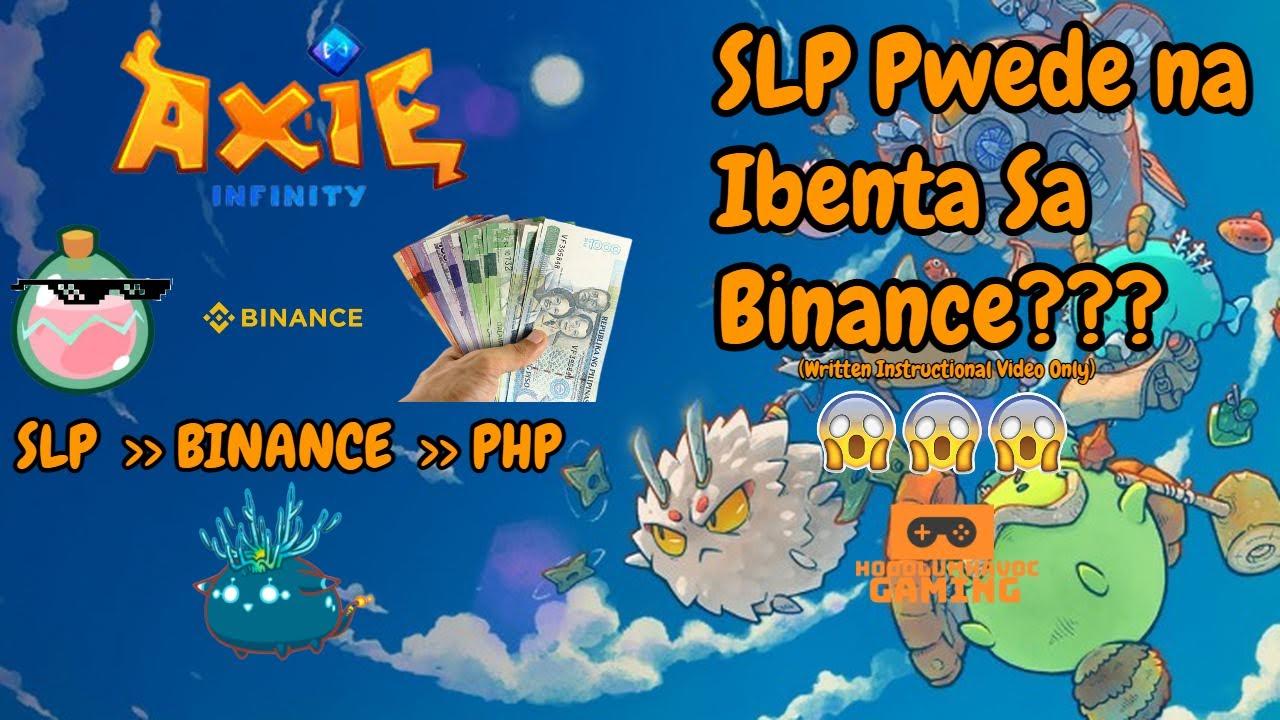 Axie Infinity   SLP to PHP, Bagong Way Kung Pano Maibenta Ang SLP thru Binance!