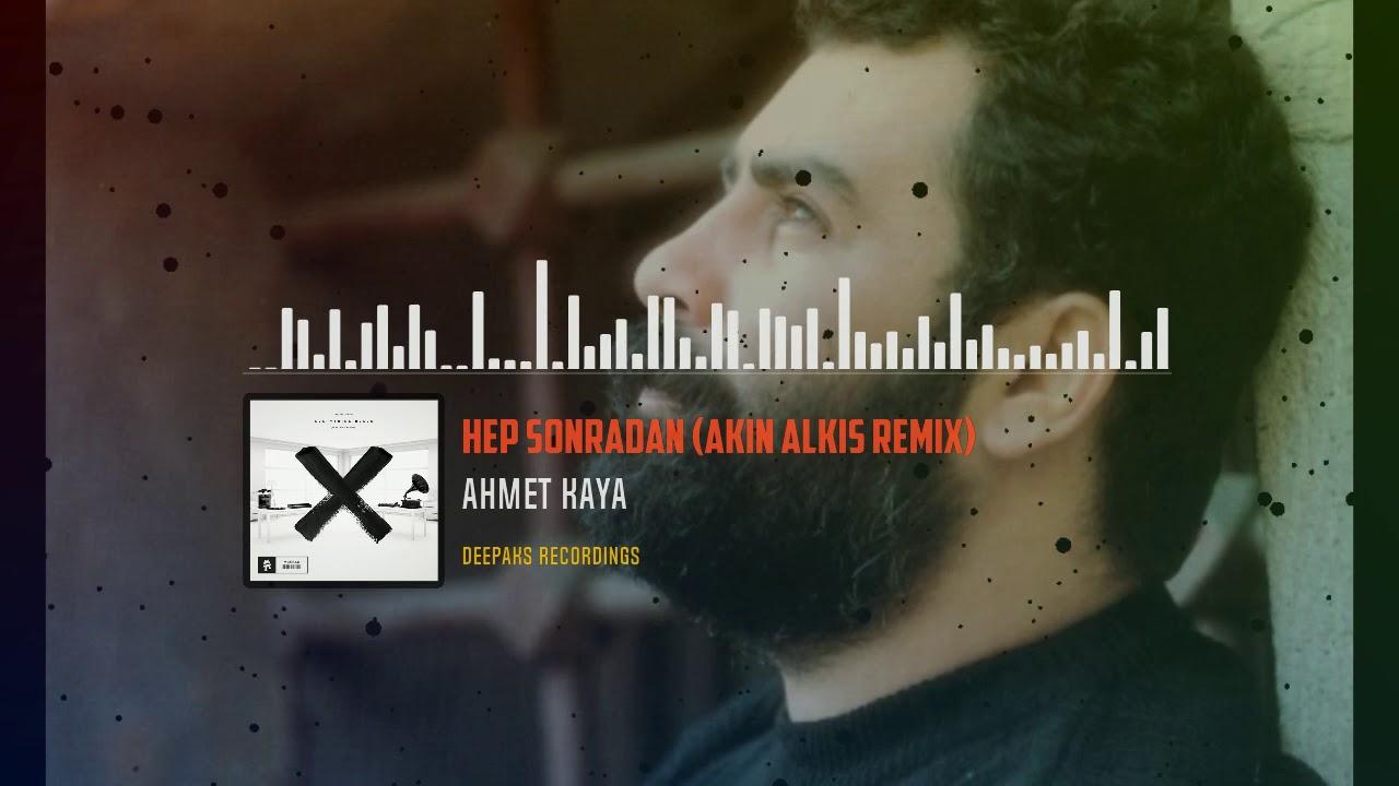 Ahmet Kaya - Hep Sonradan (Akın Alkış Remix)