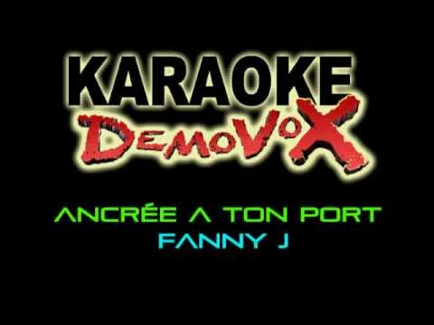 Fanny j - Ancrée a ton port - Karaoke DeMoVox