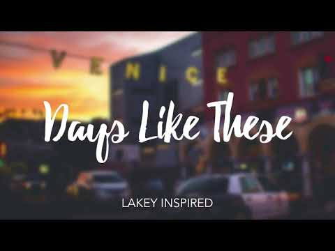 LAKEY INSPIRED - Days Like These