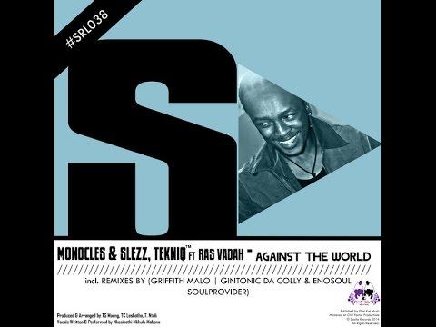 Monocles & Slezz,TekniQ,Vinny Da Vinci-Against The World(Feat. Ras Vadah)