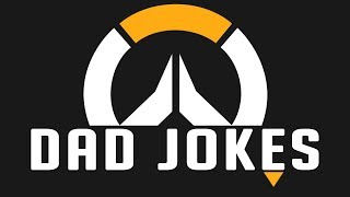 Overwatch Dad Jokes