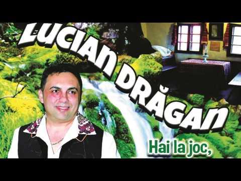 LUCIAN DRAGAN - COLAJ ALBUM 2015 - Hai la joc, hai te petrece!
