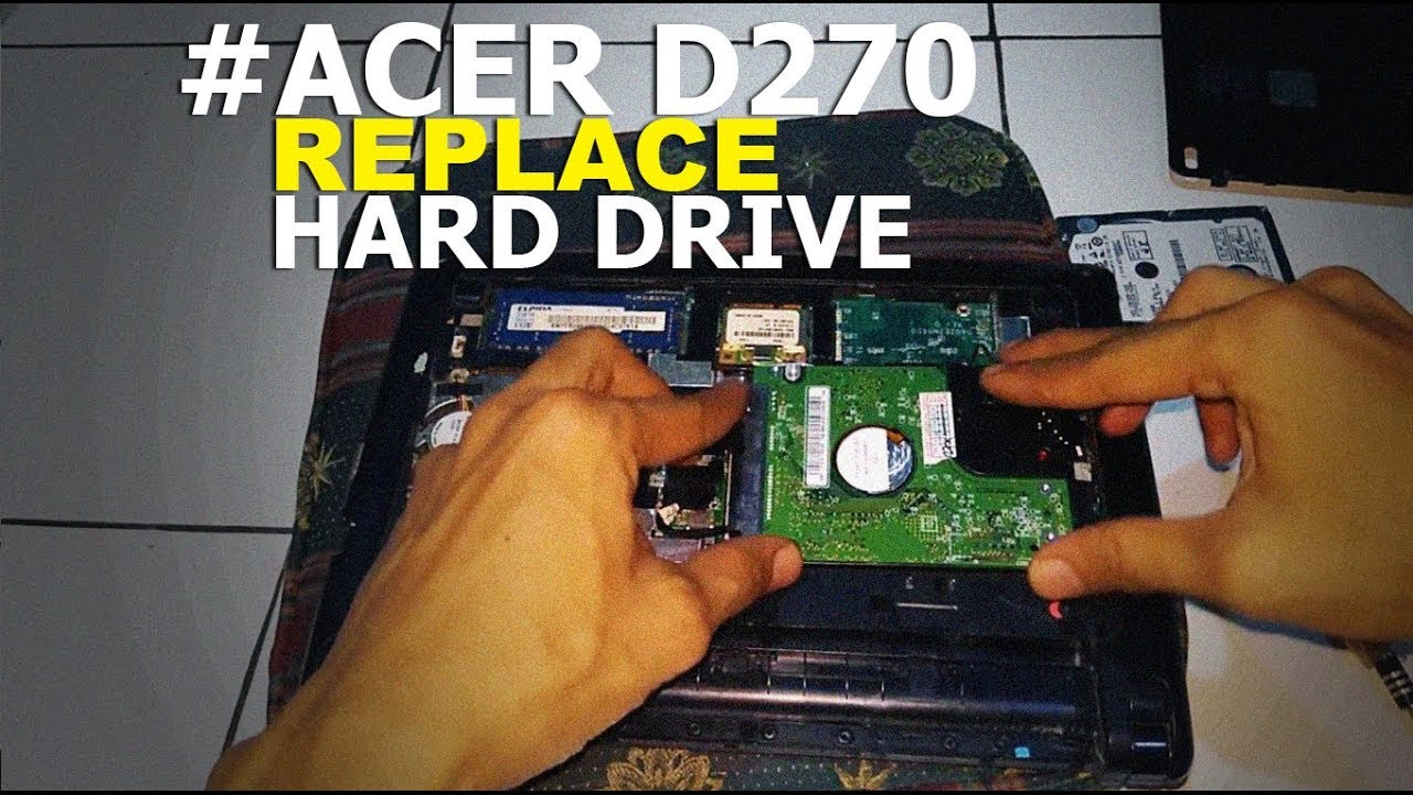 How To Replace Hard Disk Drive Acer Aspire One D270 - Cara Mengganti Hardisk Acer D270