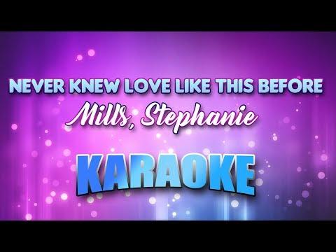Mills, Stephanie - Never Knew Love Like This Before (Karaoke & Lyrics)