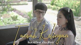 VITA ALVIA feat ILUX - TANSAH KELINGAN (OFFICIAL VIDEO)