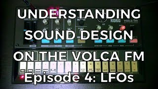 Understanding Sound Design on the Volca FM - Episode 4: LFOs
