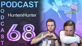 SOS Podcast #68 VOD - HunterxHunter