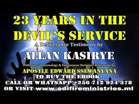ALLAN KASIRYE (EX-SATANIST) TESTIMONY PART 1
