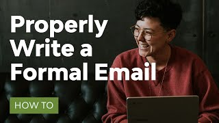 How to Properly Wrİte a Formal Email (That Gets Results)