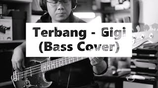 Terbang - Gigi (Bass Cover)