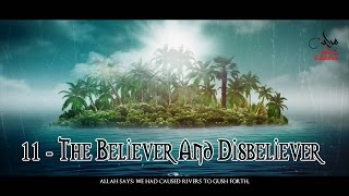 11 - The Believer And The Disbeliever