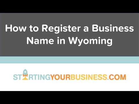 How to Register a Business Name in Wyoming - Starting a Business in Wyoming