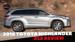2018 Toyota Highlander XLE Test Drive and Review