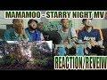 MAMAMOO (마마무)  STARRY NIGHT MV (별이 빛나는 밤) REACTION/REVIEW