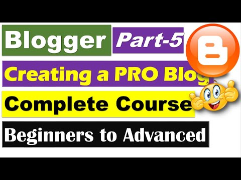 Blogger Complete Course | Part 5 - Designing a Professional Blogger Site [Hindi/Urdu]
