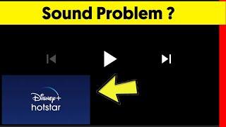 Disney Hotstar Sound Problem Solved !