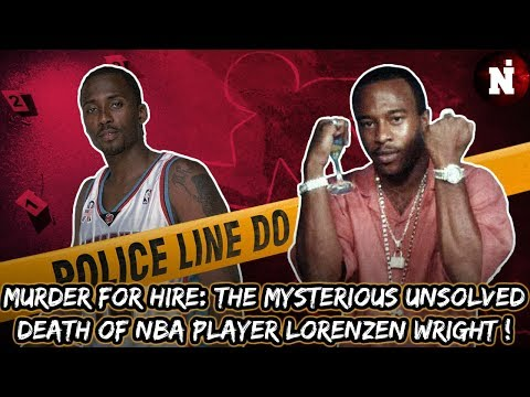 Murder For Hire: The Mysterious Death Of NBA Player Lorenzen Wright !