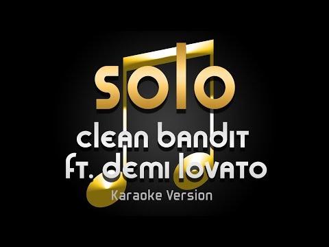 Clean Bandit - Solo ft. Demi Lovato (Karaoke) ♪