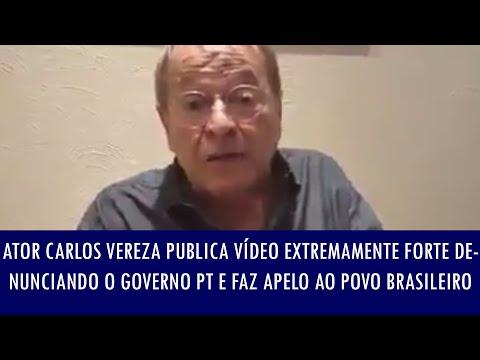 Ator Carlos Vereza publica vídeo extremamente forte denunciando o governo PT e faz apelo ao povo..