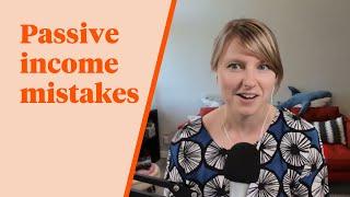 Passive Income Mistakes