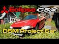 Mitsubishi Eclipse GSX Project Car - 4G63 Turbo AWD 2G DSM