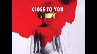 Rihanna - Close To You (Audio) ANTI ALBUM