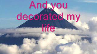 You decorated My Life (Kenny Rogers) with lyric