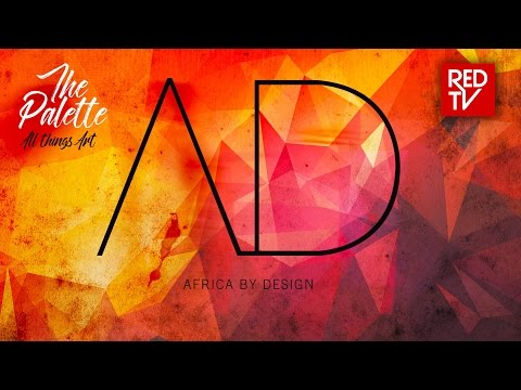 THE PALETTE / EPISODE 2 / AFRICA BY DESIGN 2017 ACCRA GHANA