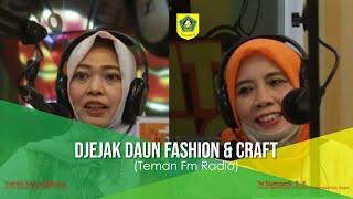 DJEJAK DAUN FASHION DAN CRAFT (Teman Fm Radio)