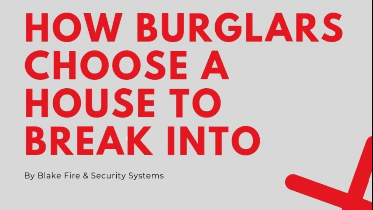 How Do Burglars Choose A House To Break Into? Top 5 Tactics!