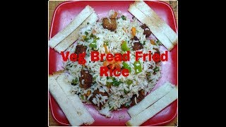 Veg Bread Fried Rice || Easy Break Fast And Lunch Box Recipe