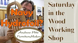 Navy Hydrofoils?: Saturday In The Woodworking Shop #20 With Andrew Pitts Furnituremaker