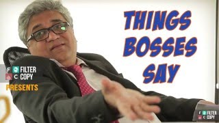 FilterCopy | Things Bosses Say | Ft. Swanand Kirkire