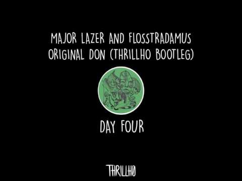 major lazer & flosstradamus  original don thrillho bootleg