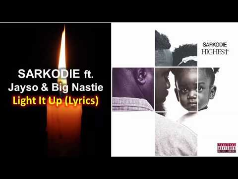 Sarkodie - Light it up Lyrics ft Jayso & Big Nastie