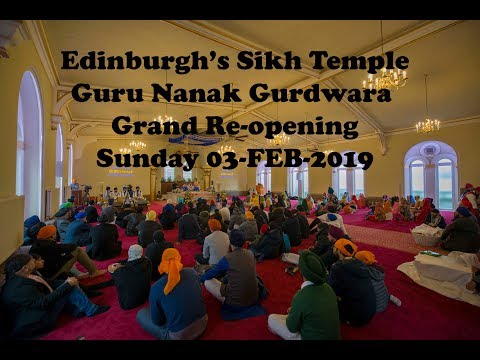 Edinburgh Sikh Temple - Guru Nanak Gurdwara - Grand Re-opening 03-FEB-2019 [4K/UHD]
