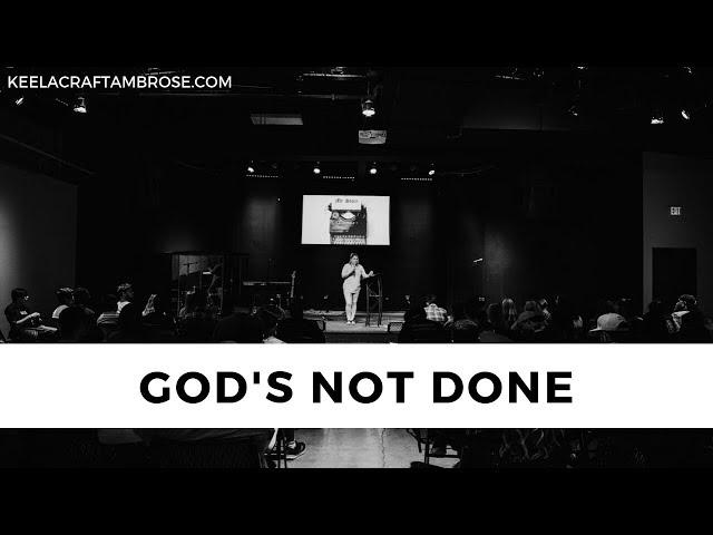 GOD'S NOT DONE - KEELA CRAFT AMBROSE