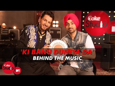 'Ki Banu Duniya Da' BTM - Gurdas Maan ft. Diljit Dosanjh & Jatinder Shah - Coke Studio @ MTV 4