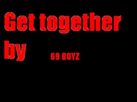 Get Together by 69 BOYZ